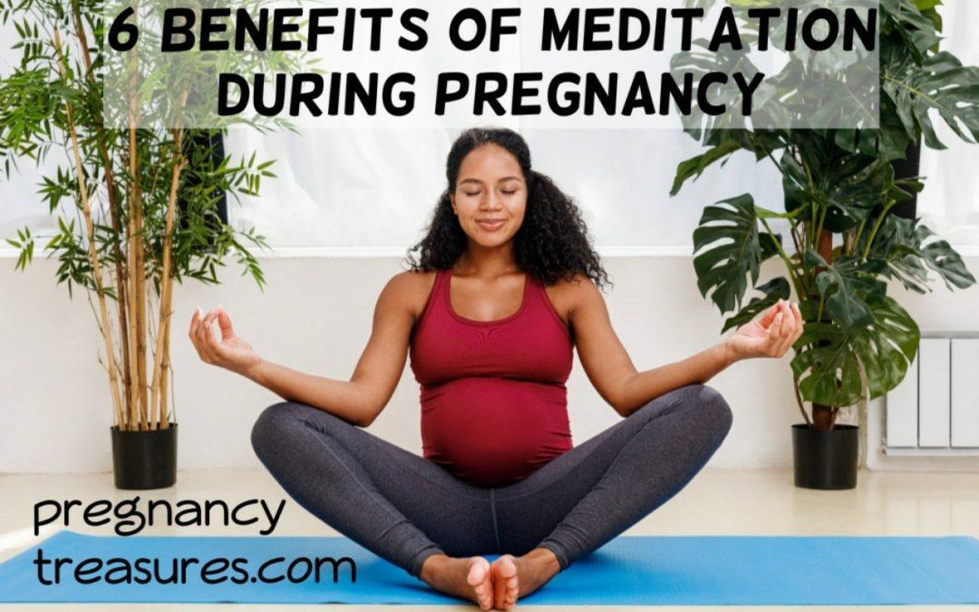 6 Benefits of Meditation During Pregnancy